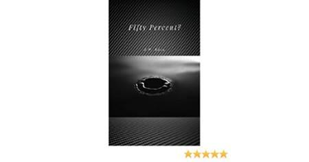 Fifty Percent ebook